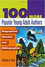 100 More Popular Young Adult Authors: Biographical Sketches and Bibliographies (Popular Authors Series)