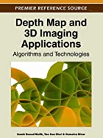 Depth Map and 3D Imaging Applications: Algorithms and Technologies ebook download