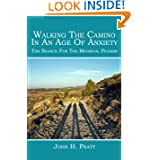 Walking The Camino In An Age Of Anxiety: The Search For The Medieval Pilgrim