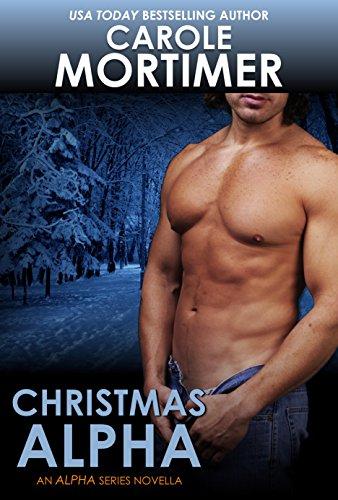 Carole Mortimer - Christmas Alpha (Alpha 1)