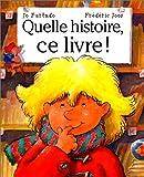 """Afficher """"Quelle histoire,ce livre !"""""""