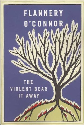 The Violent Bear It Away  A Novel, Flannery O'Connor
