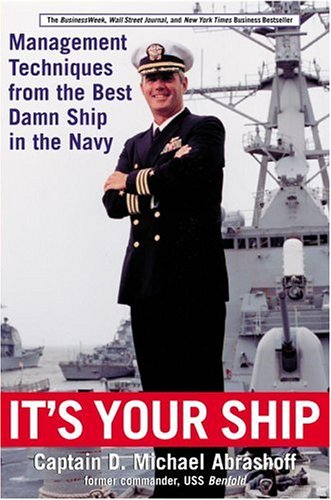 Image for It's Your Ship: Management Techniques from the Best Damn Ship in the Navy
