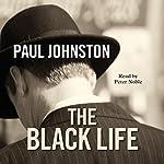 The Black Life: A novel of Jewish collaborators in the Holocaust (An Alex Mavros Mystery) | Paul Johnston