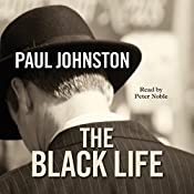 The Black Life: A novel of Jewish collaborators in the Holocaust (An Alex Mavros Mystery) | Paul Johnston