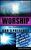 Worship  Doorway to God's Presence (A Christian Devotional Series Book 2)