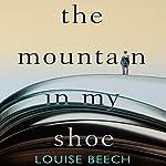 The Mountain in My Shoe | Louise Beech