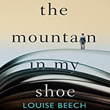 The Mountain in My Shoe Audiobook by Louise Beech Narrated by Colleen Prendergast, Ross Tomlinson, Andrew Wincott