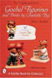 Goebel: Figurines and Prints by Charlotte Byj (A Schiffer Book for Collectors)
