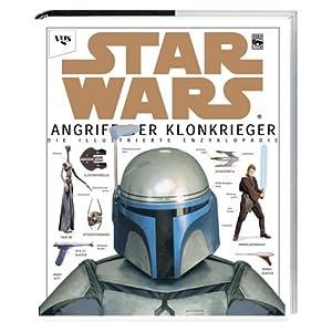 Star wars, Episode II: Angriff der Klonkrieger - die illustrierte Enzyklopädie