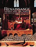 img - for Renaissance Venice and the North: Crosscurrents in the Time of Durer, Bellini, and Titian book / textbook / text book