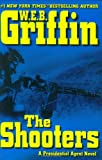 The Shooters (A Presidential Agent Novel) (039915440X) by W.E.B. Griffin