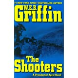 The Shooters (A Presidential Agent Novel) ~ W. E. B. Griffin