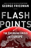 Flashpoints - Export Edition: The Emerging Crisis in Europe