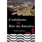 Cotidiano no Rio de Janeiro...