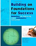 img - for Building on Foundations for Success: Guidelines for Improving Adult Mathematics Instruction book / textbook / text book