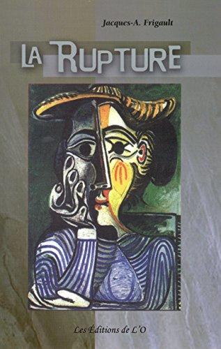 Jacques Frigault - La Rupture: Source de souffrance, source pour grandir (Compostelle t. 3) (French Edition)