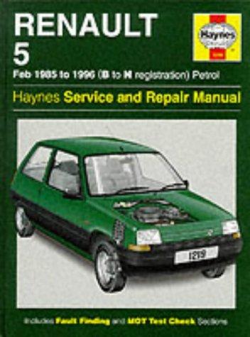 Renault 5 1985-96 Service and Repair Manual (Haynes Service and Repair Manuals)