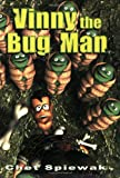 Vinny, The Bug Man