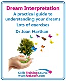 Dream interpretation. How to interpret your dreams: a practical guide to understanding your dreams.A Dream Book to Become Your Own Dream Interpreter. Use ... for Goal Setting to Make Life Changes