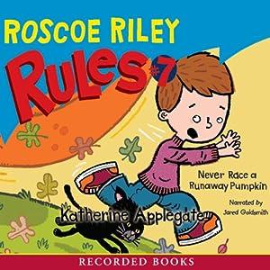 Never Race a Runaway Pumpkin: Roscoe Riley Rule #7 | [Katherine Applegate]