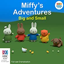 Miffy's Adventures Big and Small (       UNABRIDGED) by Dick Bruna Narrated by full cast