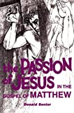 Passion of Jesus in the Gospel of Matthew (0814654606) by Donald Senior