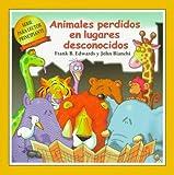 Animales Perdidos en Lugares Desconocidos (Serie Para Lector Principante) (Spanish Edition)