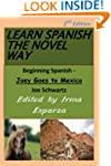 Learn Spanish the Novel Way - 2nd Edi...