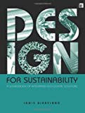 Design for Sustainability: A Sourcebook of Integrated, Eco-logical Solutions - 1853838977