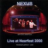 Live At Nearfest 2000 by Nexus (2002-05-04)