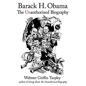 Barack H. Obama: The Unauthorized Biography