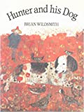 The Hunter and His Dog (019272147X) by Wildsmith, Brian