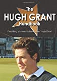 The Hugh Grant Handbook - Everything you need to know about Hugh Grant
