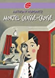 Mortel chass�-crois�