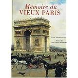 MEMOIRE DU VIEUX PARIS.par Jean-Pierre. Willesme
