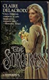 Sorceress (Harlequin Historical) (0373288352) by Claire Delacroix