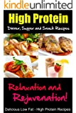 High Protein Dinner, Supper and Snack Recipes, Relaxation and Rejuvenation, Delicious Low Fat, High Protein Recipes