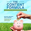 The Content Formula: Calculate the ROI of Content Marketing & Never Waste Money Again Audiobook by Michael Brenner, Liz Bedor Narrated by Michael Brenner, Liz Bedor
