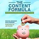 The Content Formula: Calculate the ROI of Content Marketing & Never Waste Money Again Hörbuch von Michael Brenner, Liz Bedor Gesprochen von: Michael Brenner, Liz Bedor