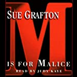 M is for Malice: A Kinsey Millhone Mystery (       UNABRIDGED) by Sue Grafton Narrated by Mary Peiffer