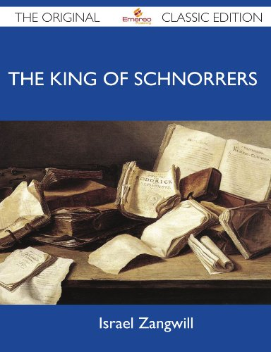 The King of Schnorrers - The Original Classic Edition