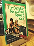 img - for The Complete Recreational Rower and Racer 1st edition by Kiesling, Stephen (1991) Paperback book / textbook / text book