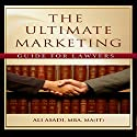 The Ultimate Marketing Guide for Lawyers Audiobook by Ali Asadi Narrated by Barry Lank