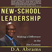 New-School Leadership: Making a Difference in the 21st Century (       UNABRIDGED) by D. A. Abrams Narrated by Jack Chekijian