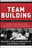 img - for Team Building: Proven Strategies for Improving Team Performance book / textbook / text book
