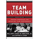 Team Building: Proven Strategies for Improving Team Performance ~ William G. Dyer