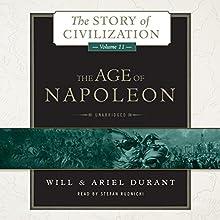 The Age of Napoleon: A History of European Civilization from 1789 to 1815: The Story of Civilization, Book 11 | Livre audio Auteur(s) : Will Durant, Ariel Durant Narrateur(s) : Stefan Rudnicki