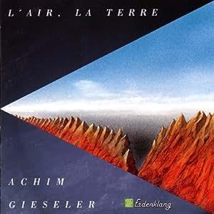 Achim Gieseler - L' Air, La Terre