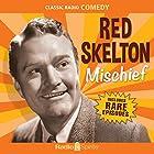 Red Skelton: Mischief Radio/TV von Red Skelton Gesprochen von: Red Skelton